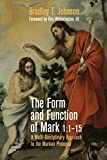 img - for The Form and Function of Mark 1:1 15: A Multi-Disciplinary Approach to the Markan Prologue book / textbook / text book