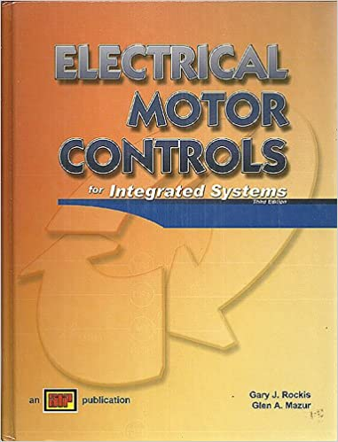 Electrical Motor Controls for Integrated Systems: Third Edition