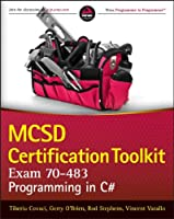 MCSD Certification Toolkit (Exam 70-483): Programming in C# Front Cover