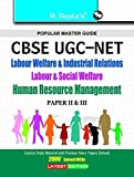 CBSE-UGC-NET/SET: Labour Welfare & Industrial Relations Labour & Social Welfare Human Resource Management (Paper II & III) Exam Guide