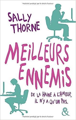 Meilleurs ennemis: De la haine à l'amour, il n'y a qu'un pas de Sally Thorne
