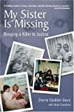 img - for My Sister Is Missing: Bringing a Killer to Justice by Sherri Gladden Davis (2005-03-31) book / textbook / text book