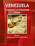 Venezuela Investment and Business Guide, IBP USA, 1438769091