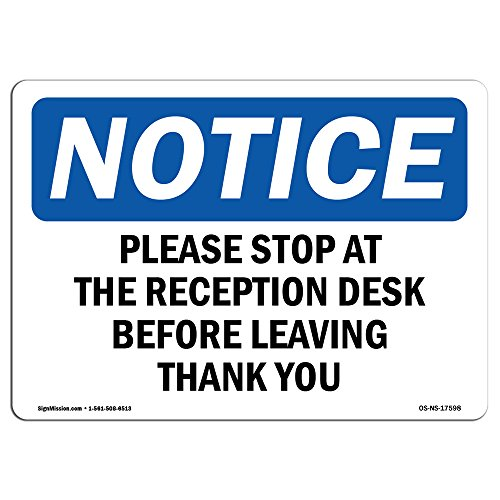 OSHA Notice Signs - Please Stop At The Reception Desk Sign | Extremely Durable Made in the USA Signs or Heavy Duty Vinyl label Decal | Protect Your Construction Site, Warehouse & Business from SignMission