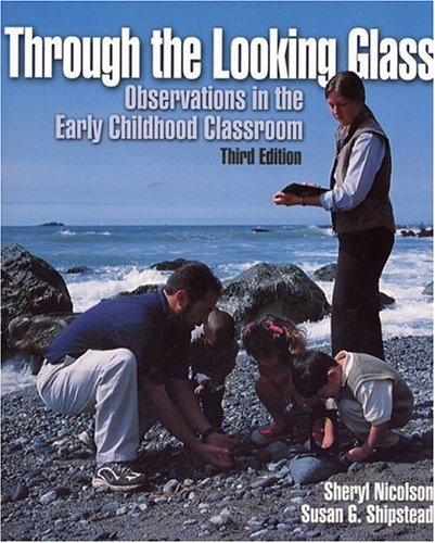 By Sheryl A. Nicolson - Through the Looking Glass: Observations in the Early Childhood Classroom: 3rd (third) Edition