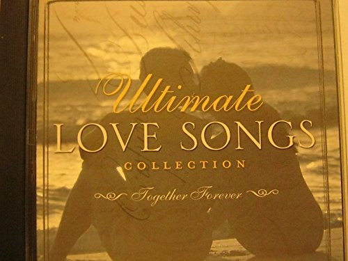 Ultimate Love Songs Collection Together Forever