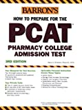 Barron's How to Prepare for the PCAT, Marie A. Chisholm-Burns and Henry R. Bose, 0764133764