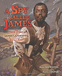 Book Cover: A Spy Called James: The True Story of James Lafayette, Revolutionary War Double Agent