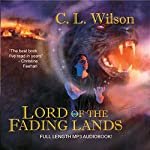 Lord of the Fading Lands: Tairen Soul, Book 1 | C. L. Wilson