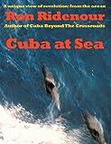 Cuba at Se, Ron Ridenour, 0906378028