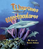 Tiburones Espectaculares, Bobbie Kalman and Molly Aloian, 0778784010