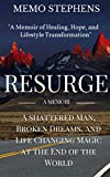 img - for RESURGE: A Memoir: A Shattered Man, Broken Dreams, and Life Changing Magic at the End of the World (Resurgence Book 1) book / textbook / text book