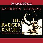 The Badger Knight | Kathryn Erskine