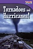 img - for Teacher Created Materials - TIME For Kids Informational Text: Tornadoes and Hurricanes! - Grade 2 - Guided Reading Level J book / textbook / text book
