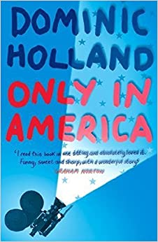 Only In America by Dominic Holland (2003-01-20)