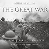 The Great War: A Photographic Narrative (Imperial War Museums)