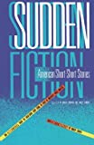 Sudden Fiction: American Short-Short Stories, , 0879052651