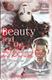 Beauty and the Cyborg: Volume 1