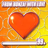 From Bonzai With Love '99