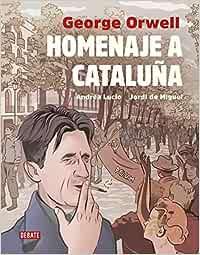 Homenaje a Cataluña (versión gráfica) (Historia): Amazon.es: Lucio, Andrea, De Miguel, Jordi, Orwell, George, Miguel Temprano García;: Libros