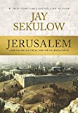 Jerusalem: A Biblical and Historical Case for the