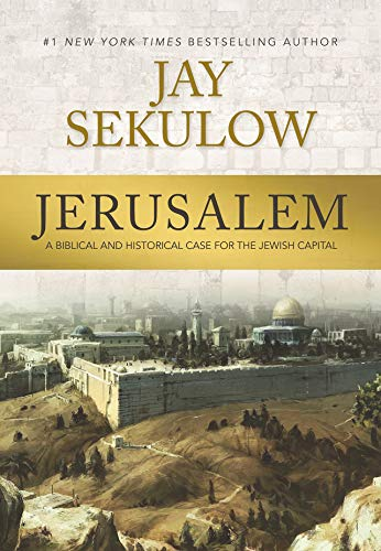 (Jerusalem: A Biblical and Historical Case for the Jewish Capital)