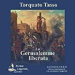 La Gerusalemme liberata [Jerusalem Delivered ] | Torquato Tasso