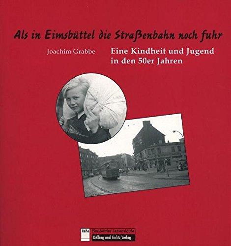 Als in Eimsbüttel die Straßenbahn noch fuhr. Eine Kindheit und Jugend in den 50er Jahren (Eimsbüttler Lebensläufe)
