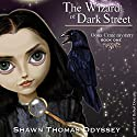 The Wizard of Dark Street: An Oona Crate Mystery Audiobook by Shawn Thomas Odyssey Narrated by Shawn Thomas Odyssey