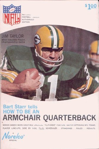 Bart Starr tells how to be an armchair quarterback. (A To Quarterback Be How)