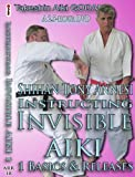 Instructing INVISIBLE AIKI Volume 1: Basics & Releases from TAKESHIN Aiki-ju-jutsu GODAN by Shihan Tony Annesi