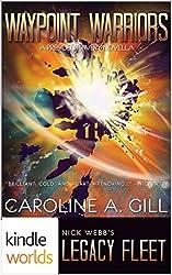 Legacy Fleet: Waypoint Warriors (Kindle Worlds Novella) (A President Avery Novella Book 1)
