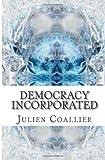 Democracy Incorporated, Julien Coallier, 1494736438