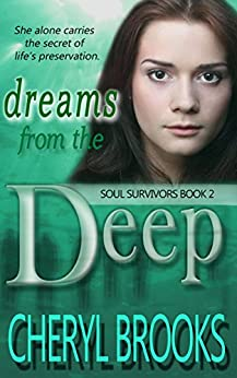 Dreams From the Deep (Soul Survivors Book 2) by [Brooks, Cheryl]