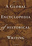 A Global Encyclopedia of Historical Writing, , 0815315147