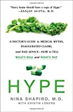 img - for Hype: A Doctor's Guide to Medical Myths, Exaggerated Claims, and Bad Advice - How to Tell What's Real and What's Not book / textbook / text book