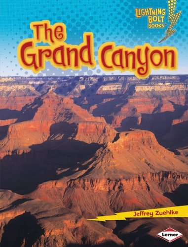 The Grand Canyon (Lightning Bolt Books ™ — Famous Places)