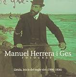 Manuel Herrera i Ges: Fotograf : Lleida, inicis del segle vint, 1906-1936 (Catalan Edition)