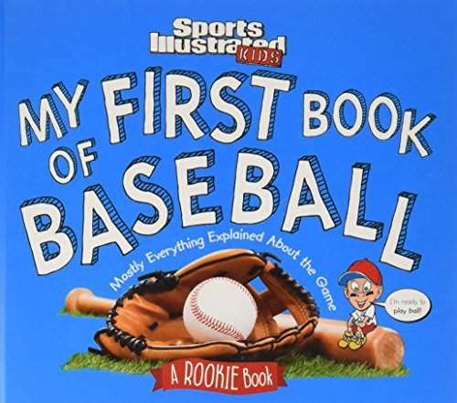 My First Book of Baseball: A Rookie Book (A Sports Illustrated Kids Book) ()