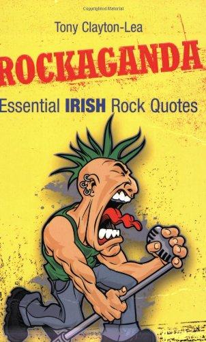 Rockaganda: Essential Irish Rock Quotes
