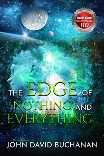 - The Edge of Nothing and  Everything: Jump Starting the Universe (Jump Starting the Universe Series Book 2)