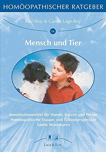 Homöopathischer Ratgeber, Bd.16/17, Mensch und Tier