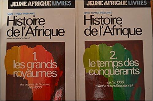 Amazon Fr Histoire De L Afrique 1 Les Grands Royaumes 2 Le