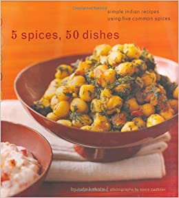 5 spices 50 dishes simple indian recipes using five common 5 spices 50 dishes simple indian recipes using five common spices ruta kahate susie cushner 0765145115858 amazon books forumfinder Image collections