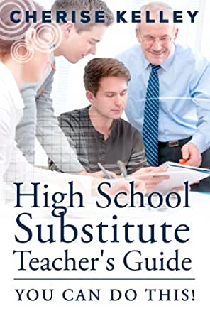 Amazon.com: High School Substitute Teacher's Guide: YOU CAN DO ...