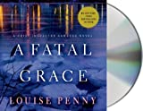 A Fatal Grace: A Chief Inspector Gamache Novel by Penny, Louise (2014) Audio CD