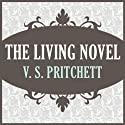 The Living Novel Audiobook by V. S. Pritchett Narrated by Steven Crossley