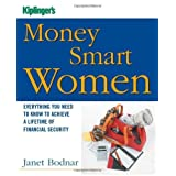 Kiplinger's Money Smart Women: Everything You Need to Know to Acheive a Lifetime of Financial Security (Kiplinger's Personal Finance) by Janet Bodnar (2006-10-02)