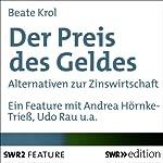 Der Preis des Geldes: Alternativen zur Zinswirtschaft | Beate Krol
