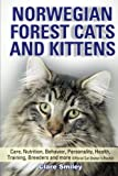Norwegian Forest  Cats and Kittens  Care, Nutrition, Behavior, Personality, Health, Training, Breeders and more